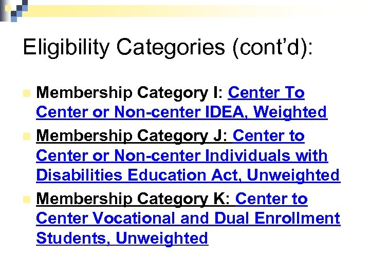 Eligibility Categories (cont'd): Membership Category I: Center To Center or Non-center IDEA, Weighted n