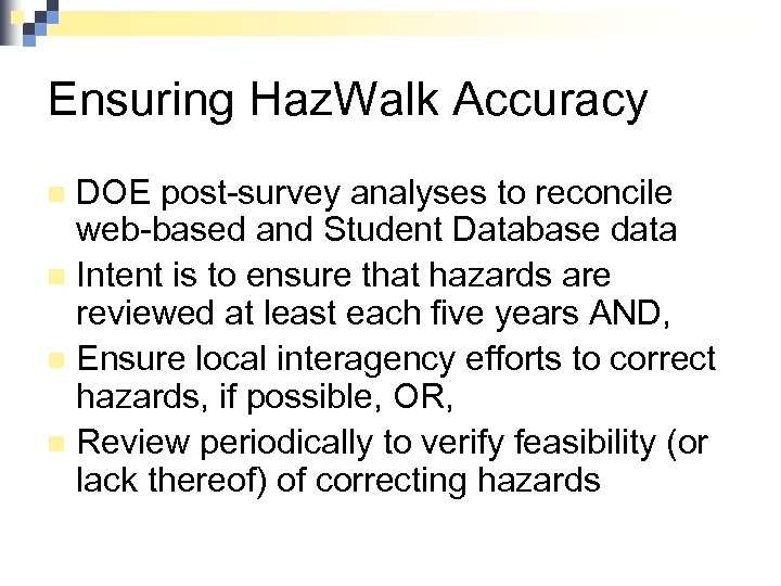 Ensuring Haz. Walk Accuracy DOE post-survey analyses to reconcile web-based and Student Database data