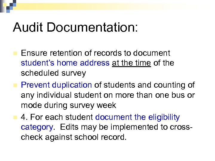 Audit Documentation: n n n Ensure retention of records to document student's home address