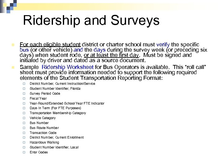 Ridership and Surveys n n For each eligible student district or charter school must