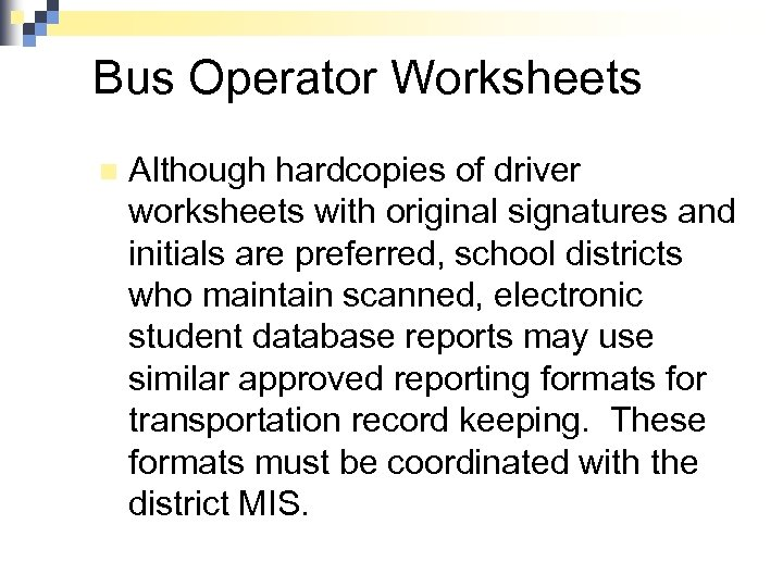 Bus Operator Worksheets n Although hardcopies of driver worksheets with original signatures and initials