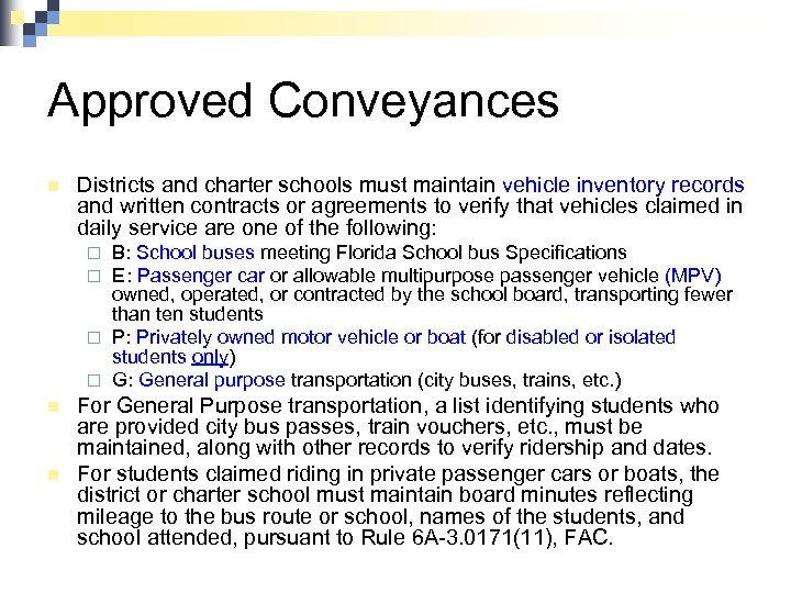 Approved Conveyances n Districts and charter schools must maintain vehicle inventory records and written
