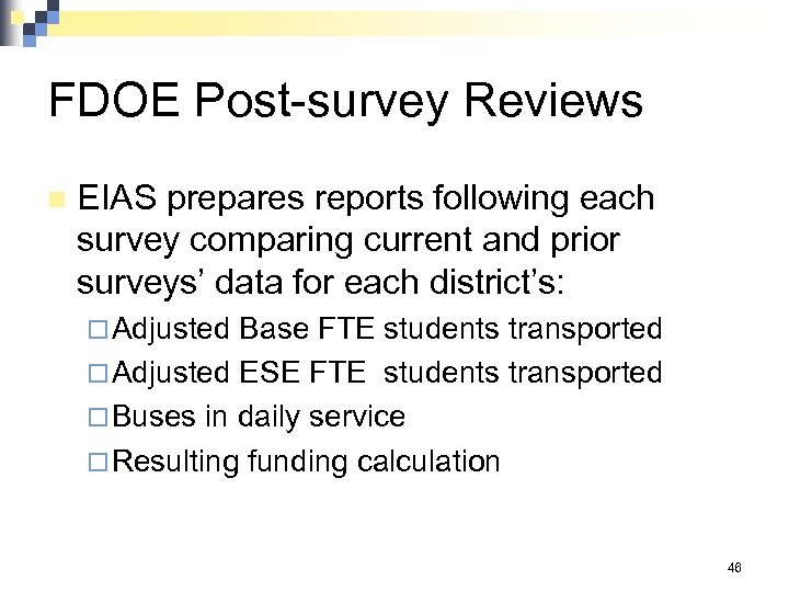 FDOE Post-survey Reviews n EIAS prepares reports following each survey comparing current and prior