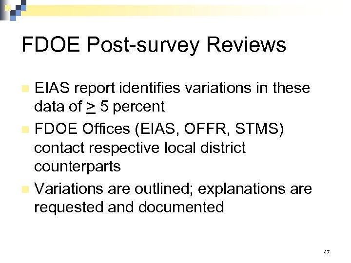 FDOE Post-survey Reviews EIAS report identifies variations in these data of > 5 percent