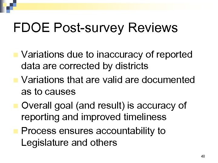 FDOE Post-survey Reviews Variations due to inaccuracy of reported data are corrected by districts