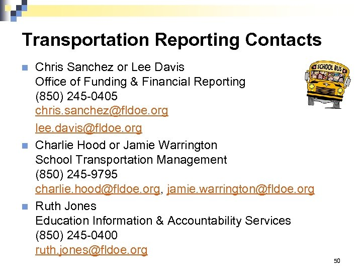 Transportation Reporting Contacts n n n Chris Sanchez or Lee Davis Office of Funding