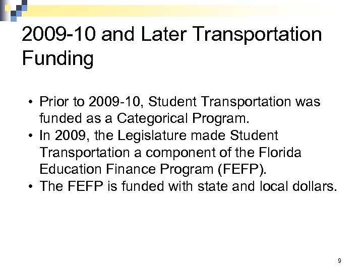 2009 -10 and Later Transportation Funding • Prior to 2009 -10, Student Transportation was