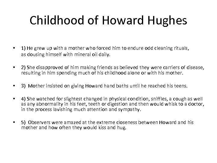 Childhood of Howard Hughes • 1) He grew up with a mother who forced