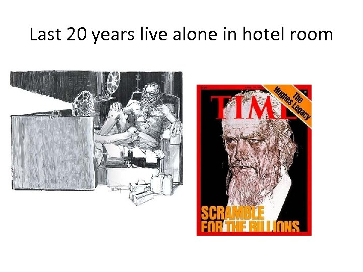 Last 20 years live alone in hotel room