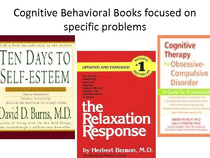 Cognitive Behavioral Books focused on specific problems
