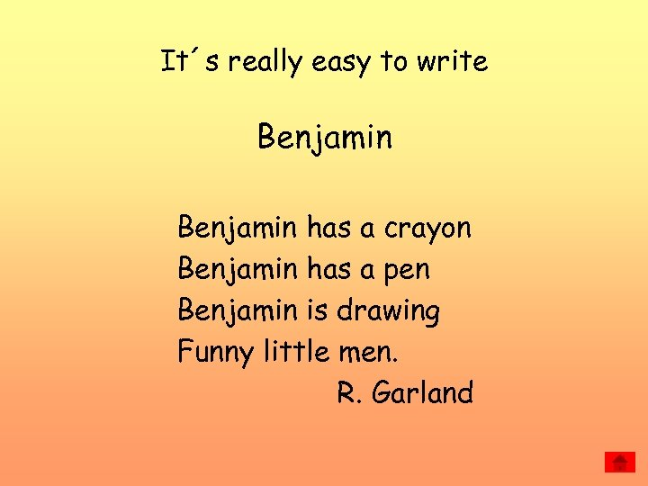 It´s really easy to write Benjamin has a crayon Benjamin has a pen Benjamin