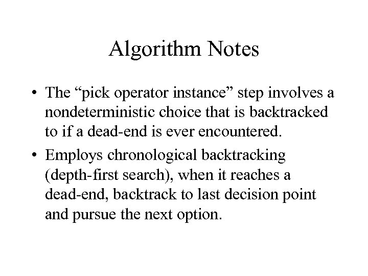 "Algorithm Notes • The ""pick operator instance"" step involves a nondeterministic choice that is"