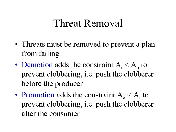 Threat Removal • Threats must be removed to prevent a plan from failing •