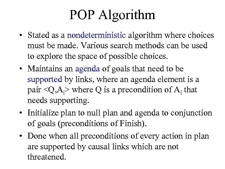 POP Algorithm • Stated as a nondeterministic algorithm where choices must be made. Various