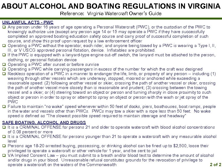 ABOUT ALCOHOL AND BOATING REGULATIONS IN VIRGINIA Reference: Virginia Watercraft Owner's Guide UNLAWFUL ACTS