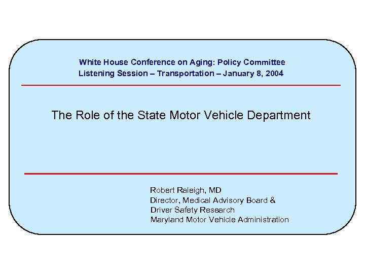 White house conference on aging policy committee listening for Motor vehicle administration md