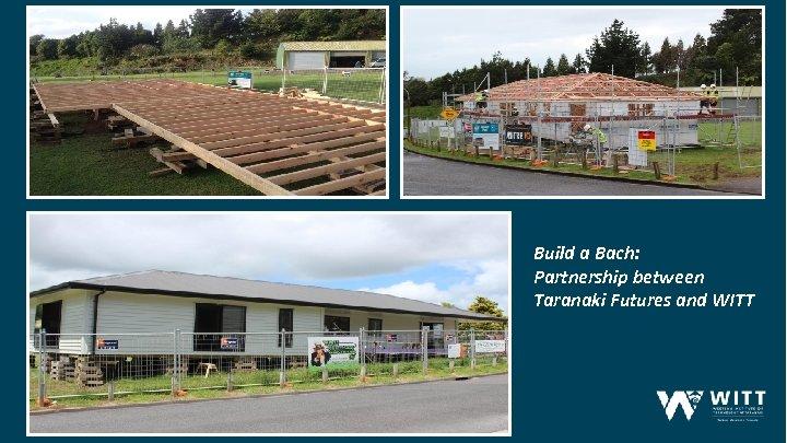 Build a Bach: Partnership between Taranaki Futures and WITT