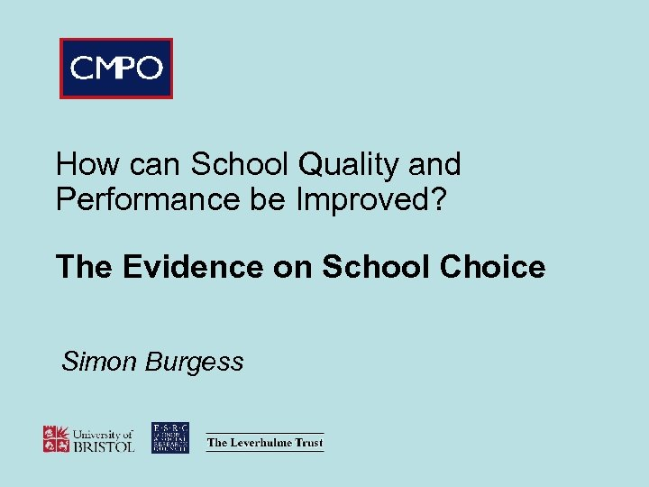 How can School Quality and Performance be Improved? The Evidence on School Choice Simon