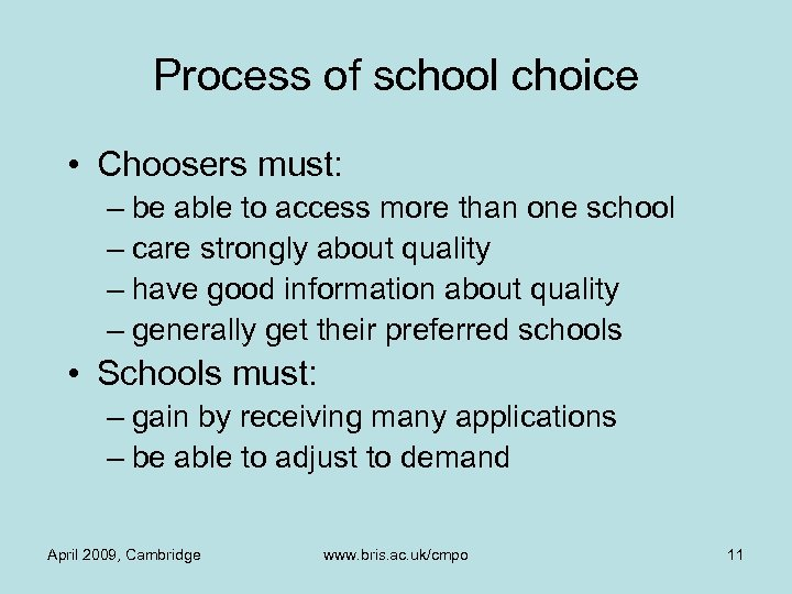 Process of school choice • Choosers must: – be able to access more than
