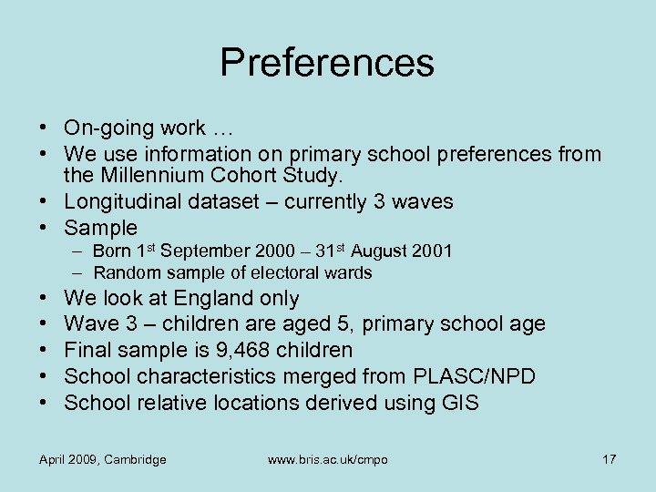 Preferences • On-going work … • We use information on primary school preferences from
