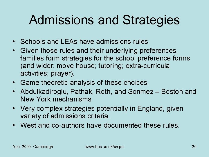 Admissions and Strategies • Schools and LEAs have admissions rules • Given those rules