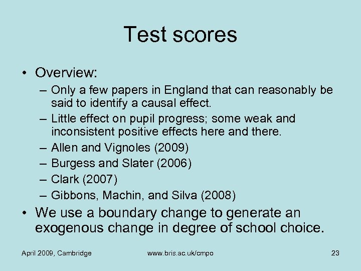 Test scores • Overview: – Only a few papers in England that can reasonably