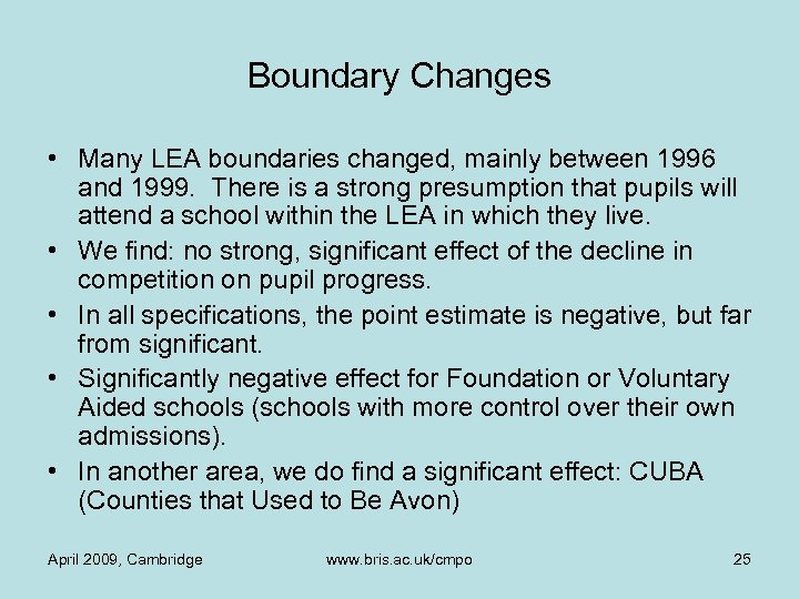 Boundary Changes • Many LEA boundaries changed, mainly between 1996 and 1999. There is