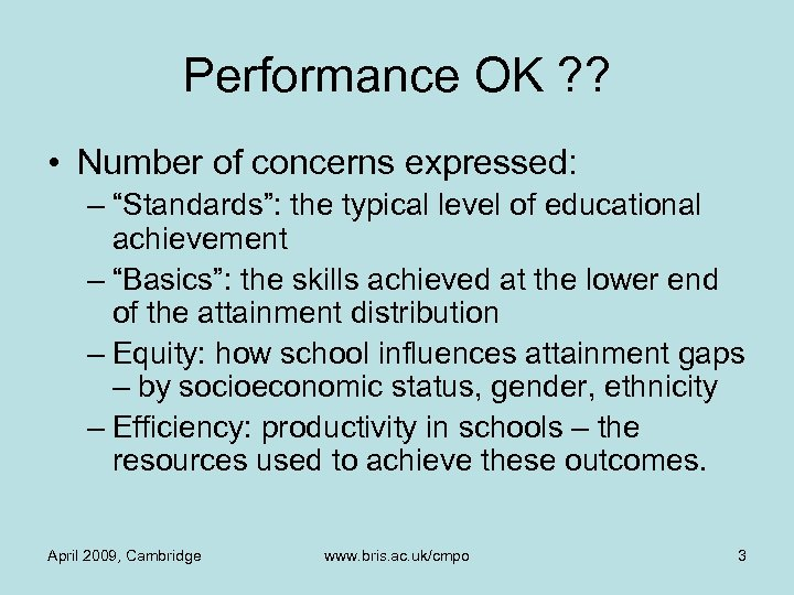 """Performance OK ? ? • Number of concerns expressed: – """"Standards"""": the typical level"""