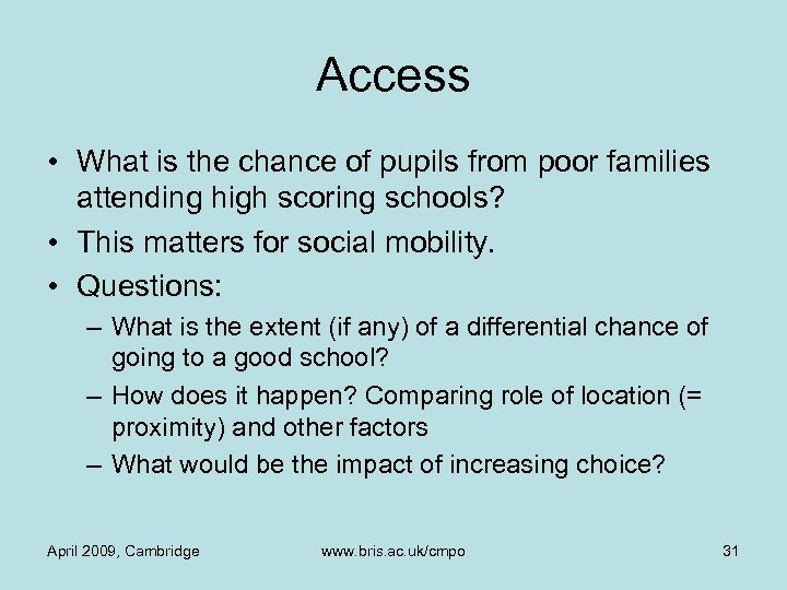 Access • What is the chance of pupils from poor families attending high scoring