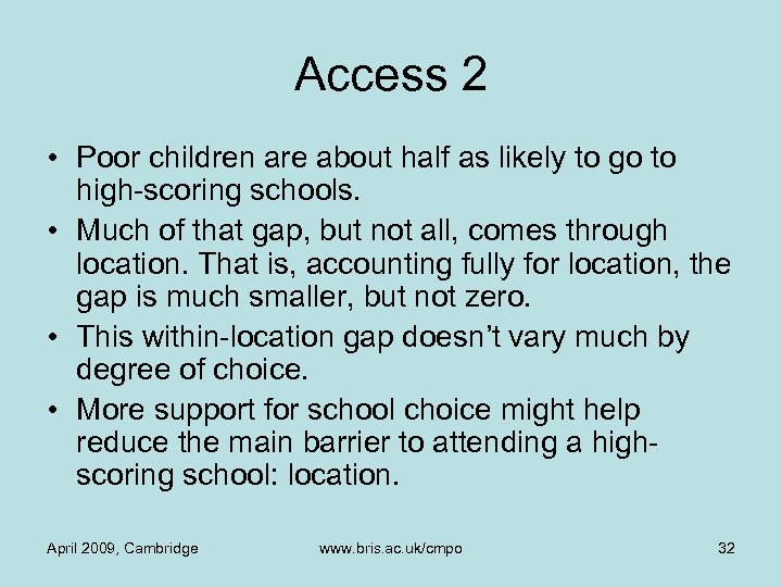 Access 2 • Poor children are about half as likely to go to high-scoring