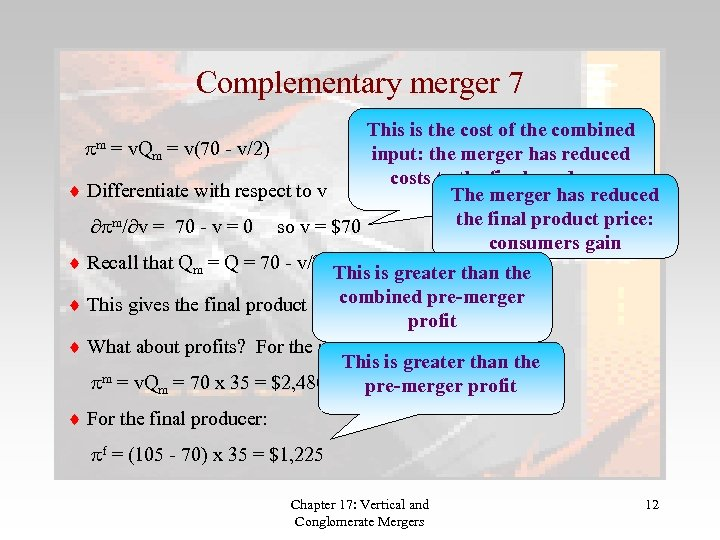 Complementary merger 7 This is the cost of the combined pm = v. Qm