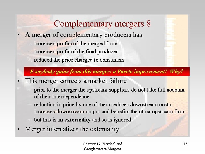 Complementary mergers 8 • A merger of complementary producers has – increased profits of