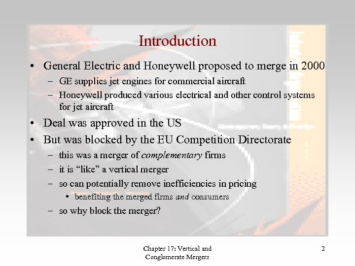 Introduction • General Electric and Honeywell proposed to merge in 2000 – GE supplies