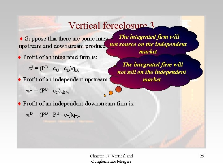 Vertical foreclosure 3 The integrated firm will Suppose that there are some integrated firms