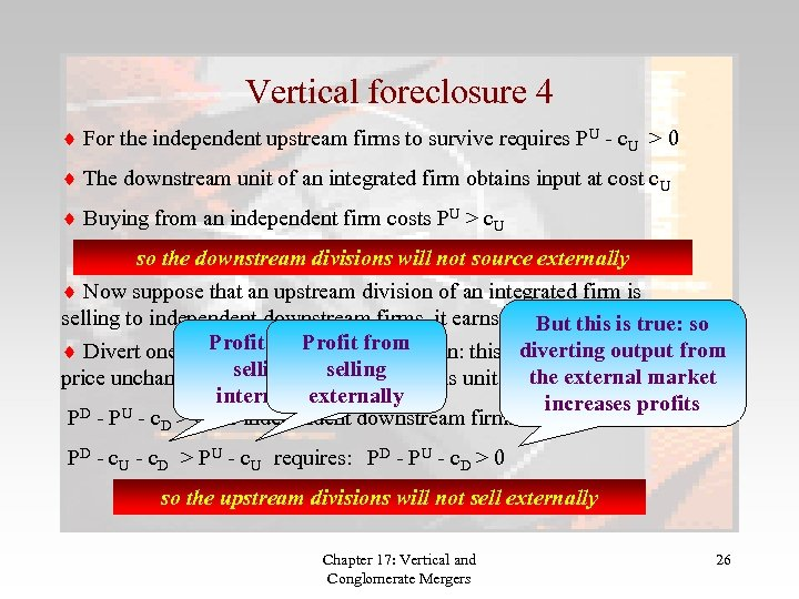 Vertical foreclosure 4 For the independent upstream firms to survive requires PU - c.
