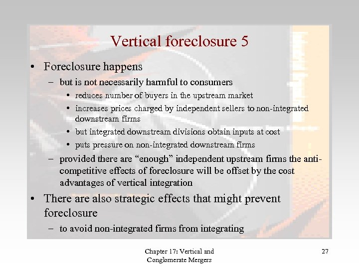 Vertical foreclosure 5 • Foreclosure happens – but is not necessarily harmful to consumers