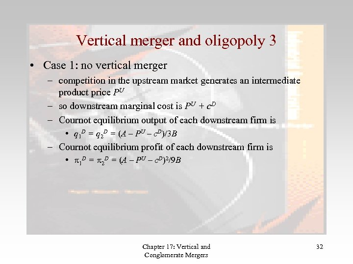 Vertical merger and oligopoly 3 • Case 1: no vertical merger – competition in