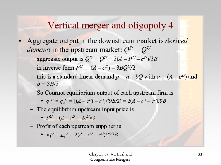 Vertical merger and oligopoly 4 • Aggregate output in the downstream market is derived