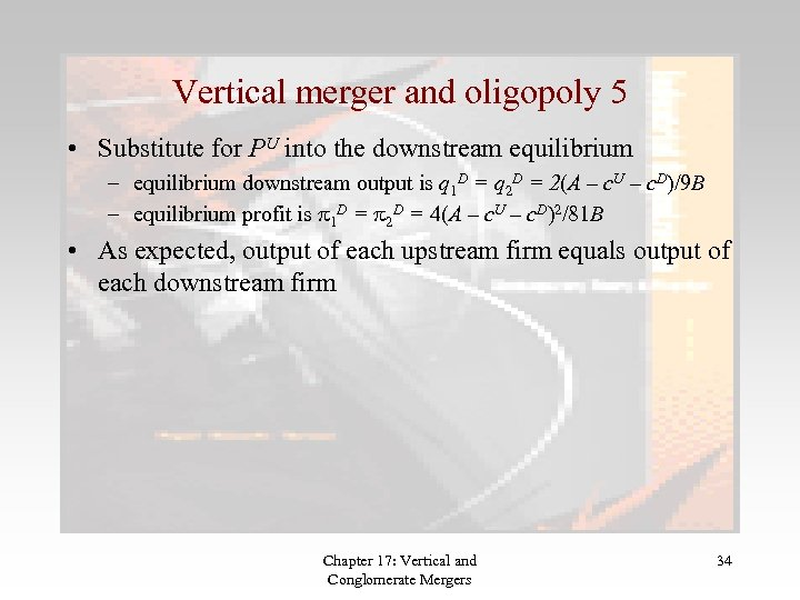 Vertical merger and oligopoly 5 • Substitute for PU into the downstream equilibrium –