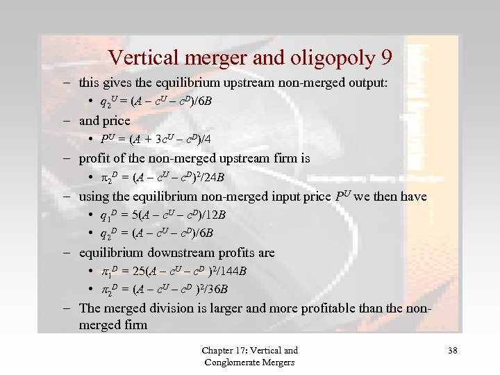 Vertical merger and oligopoly 9 – this gives the equilibrium upstream non-merged output: •