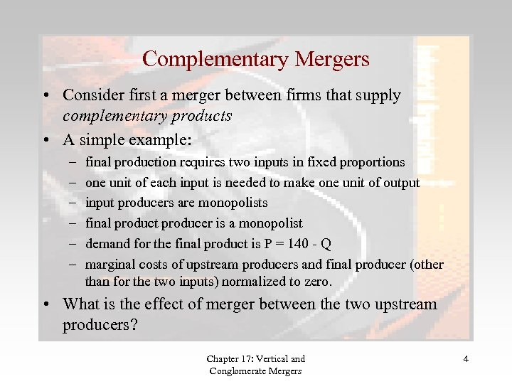 Complementary Mergers • Consider first a merger between firms that supply complementary products •