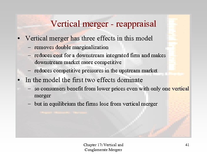 Vertical merger - reappraisal • Vertical merger has three effects in this model –