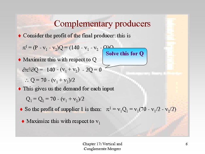 Complementary producers Consider the profit of the final producer: this is pf = (P