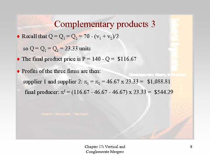 Complementary products 3 Recall that Q = Q 1 = Q 2 = 70