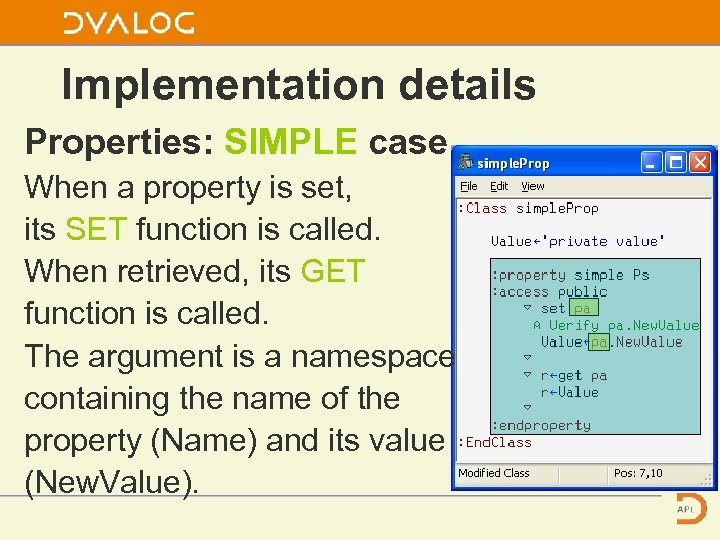 Implementation details Properties: SIMPLE case When a property is set, its SET function is