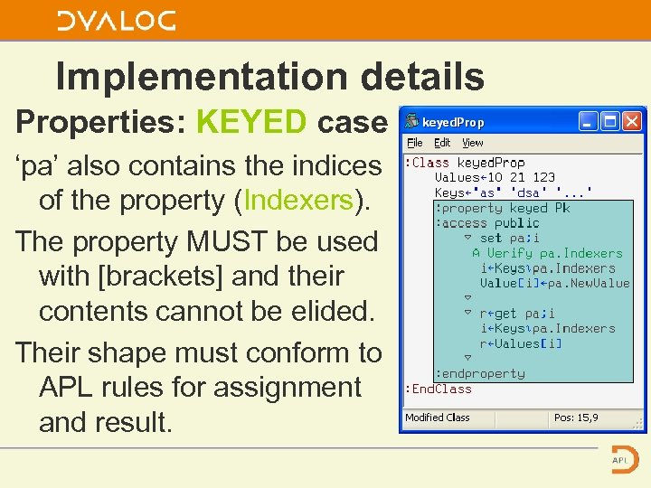 Implementation details Properties: KEYED case 'pa' also contains the indices of the property (Indexers).