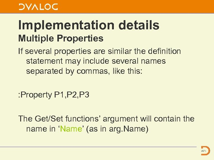 Implementation details Multiple Properties If several properties are similar the definition statement may include