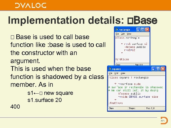 Implementation details: ⎕Base ⎕ Base is used to call base function like : base