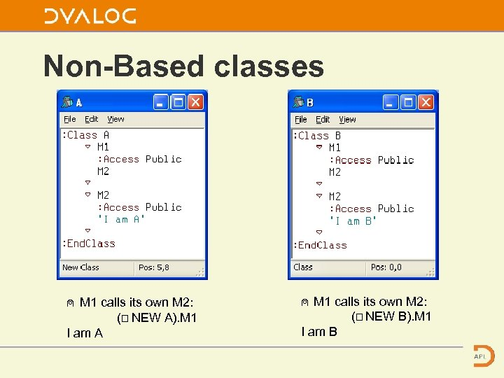 Non-Based classes ⍝ M 1 calls its own M 2: (⎕ NEW A). M