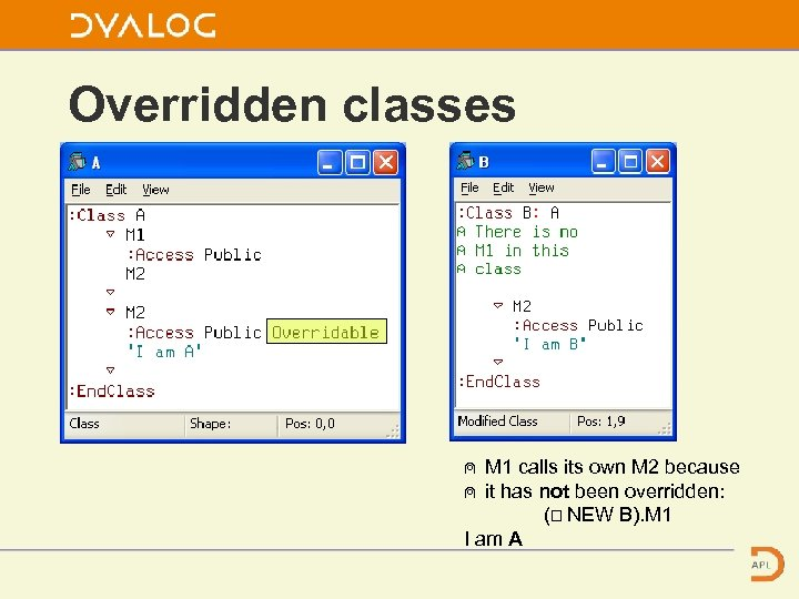 Overridden classes ⍝ M 1 calls its own M 2 because ⍝ it has